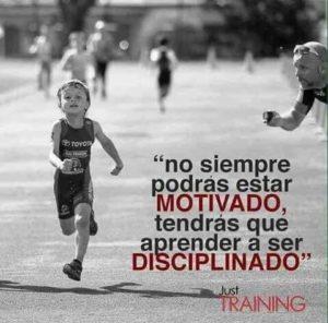no siempre podrás estar motivado, tendrás que aprender a ser disciplinado
